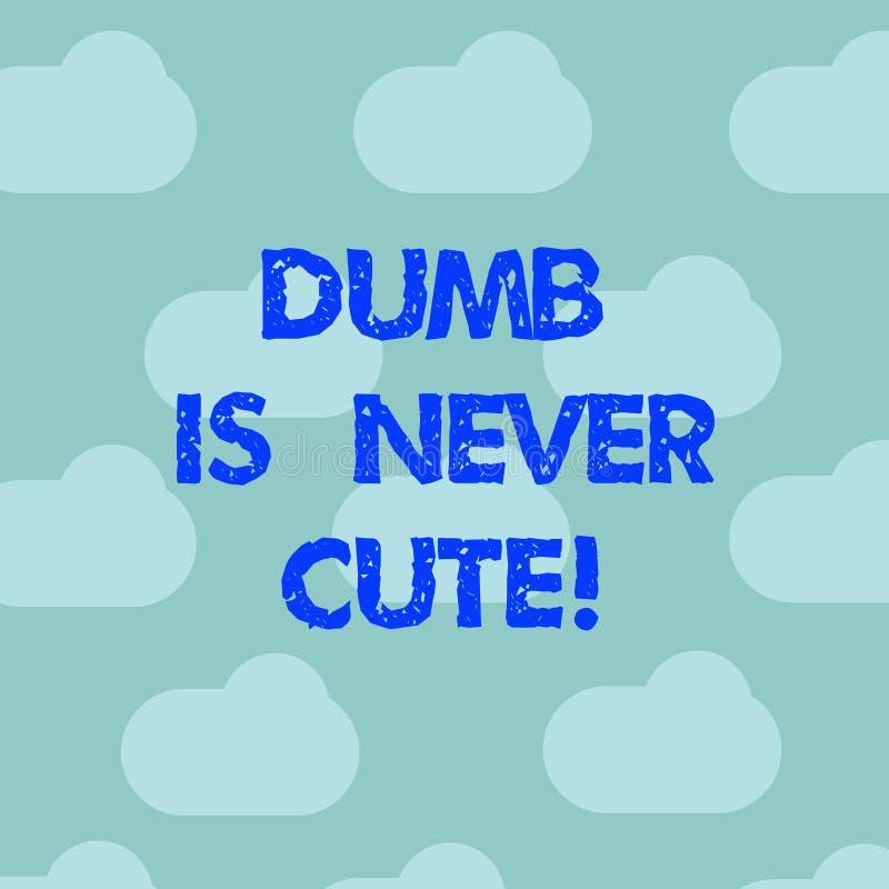 El texto de la escritura de la palabra mudo nunca es lindo El concepto del negocio para a ser ignorante estúpido nunca es un ciel ilustración del vector