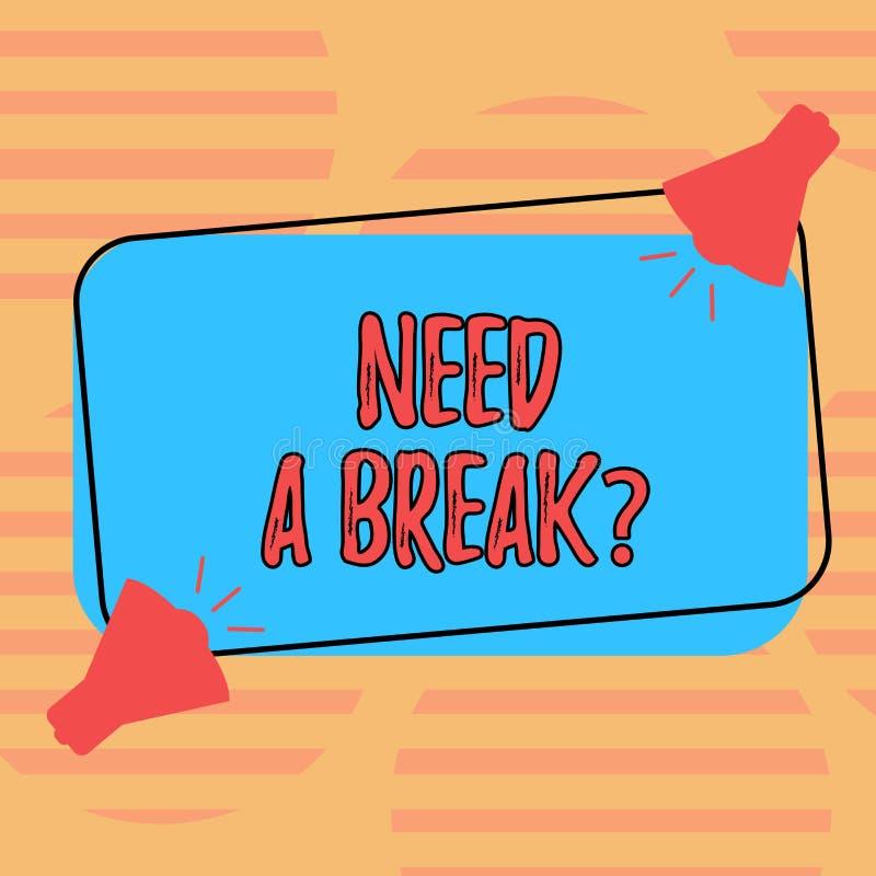 El texto de la escritura de la palabra necesita un Breakquestion El concepto del negocio para la separación necesaria las vacacio ilustración del vector
