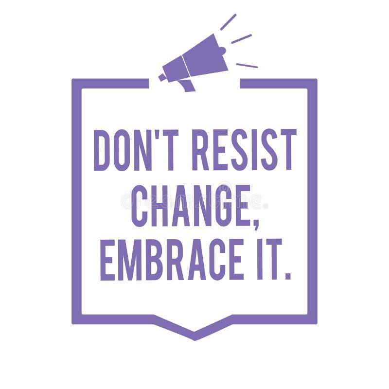 El texto de la escritura que escribe a Don t para no resistir el cambio, lo abraza El significado del concepto esté abierto megáf libre illustration