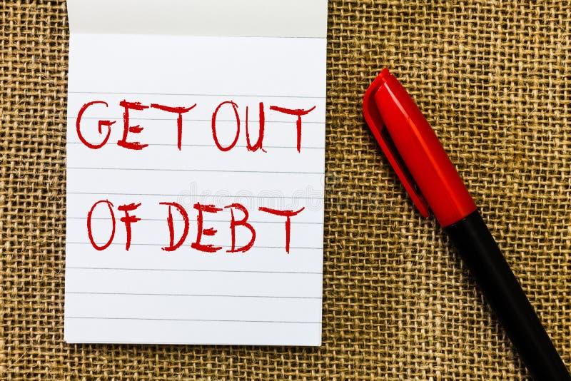 El texto de la escritura sale de deuda El concepto que no significa ninguna perspectiva de ser pagado más y libera de deuda fotos de archivo libres de regalías
