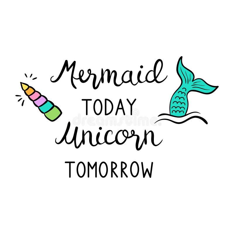 El unicornio de la sirena cita hoy mañana ilustración del vector
