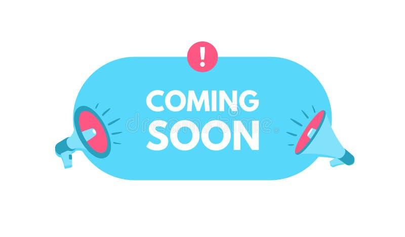 El venir pronto Megáfono con discurso de la burbuja Etiqueta engomada para la promoción y la publicidad Ejemplo del vector para e libre illustration