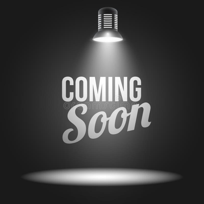 El venir pronto mensaje iluminado con la luz ilustración del vector