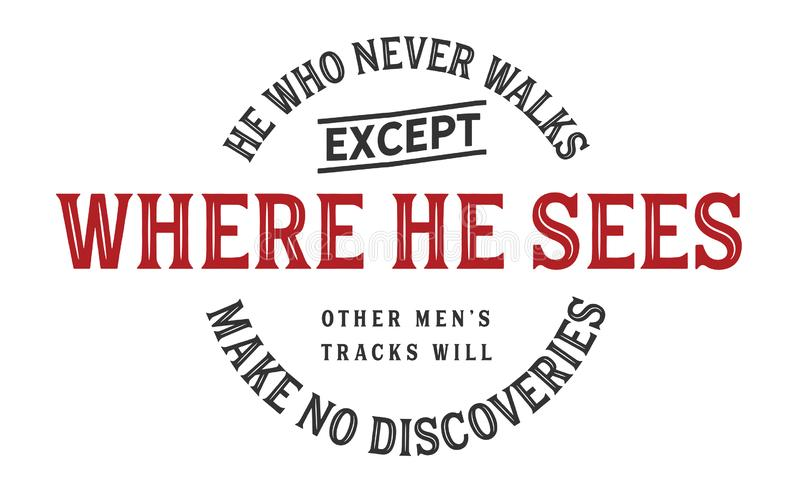 Ele que nunca anda exceto onde vê o outro ` s dos homens ilustração royalty free