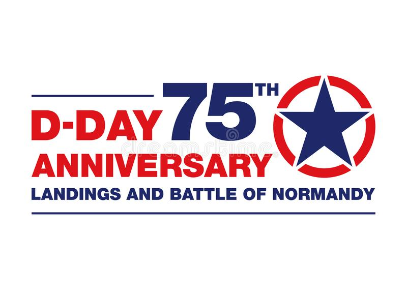 D-DAY 75TH ANNIVERSARY - Landings and Battle of Normandy royalty free illustration