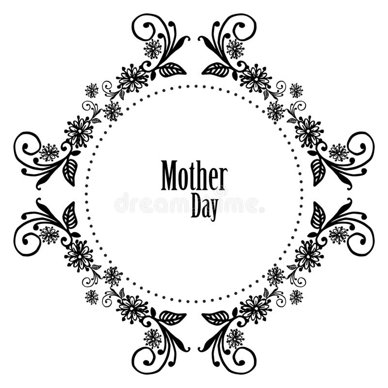 Elegant wreath frame, design silhouette frame, template of greeting card mother day. Vector royalty free illustration