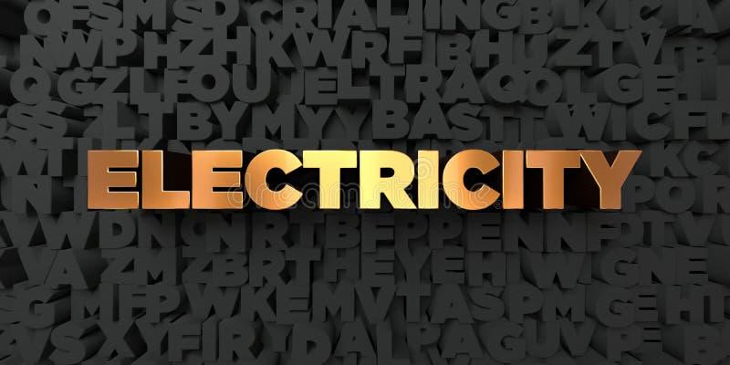 Elektricitet - guld- text på svart bakgrund - 3D framförd fri materielbild för royalty vektor illustrationer