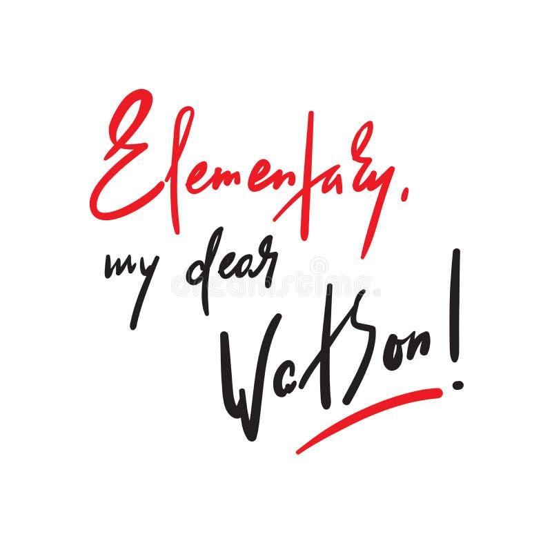 Elementare il mio caro Watson - divertente ispiri la citazione motivazionale Bella iscrizione disegnata a mano Stampa per il mani illustrazione di stock