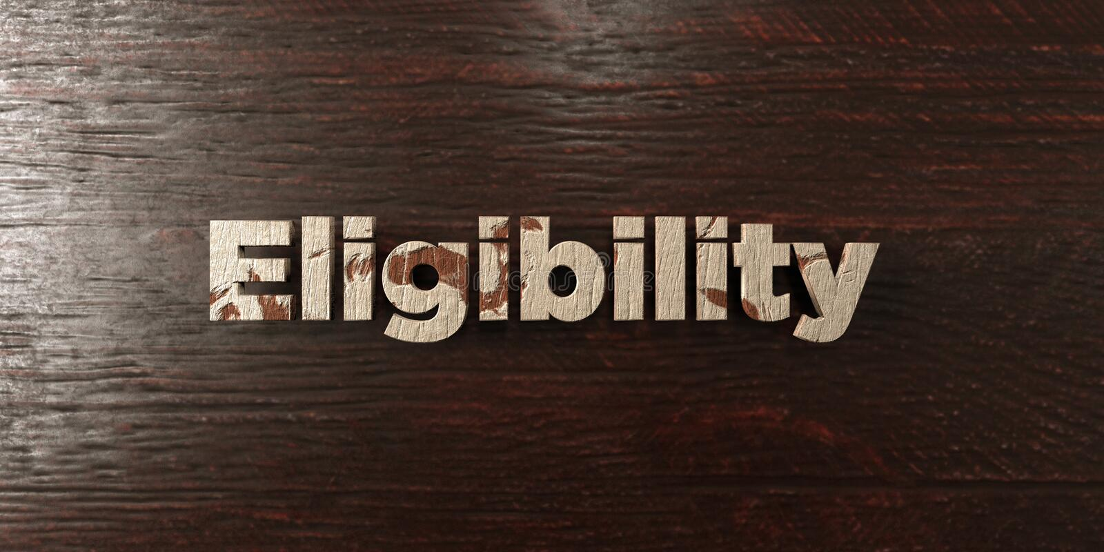 Eligibility - grungy wooden headline on Maple - 3D rendered royalty free stock image. This image can be used for an online website banner ad or a print vector illustration