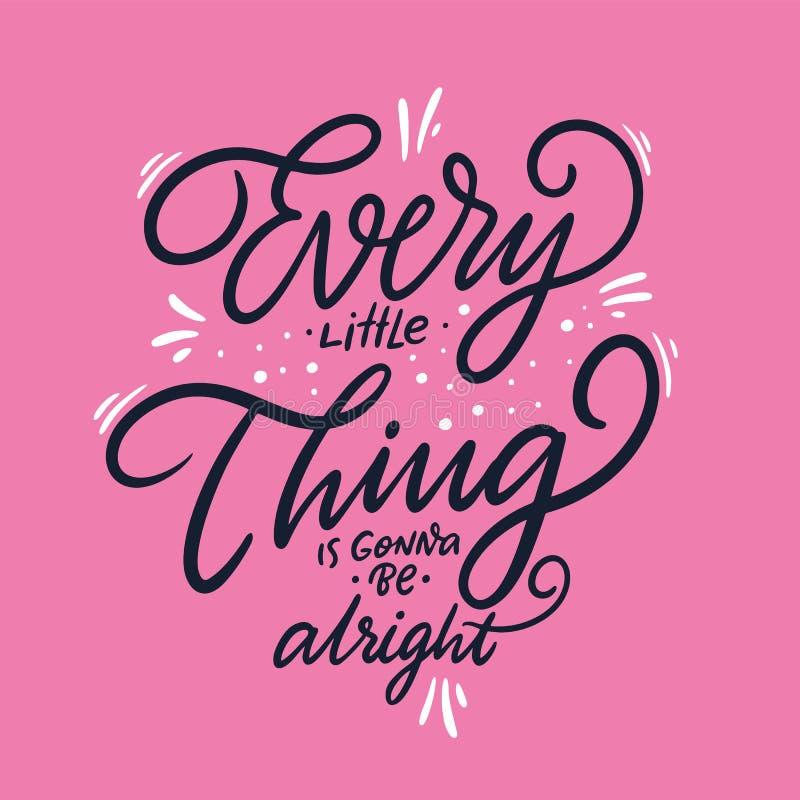 Elk klein ding gaat in orde zijn Hand het getrokken vector van letters voorzien Vectordieillustratie op roze achtergrond wordt ge stock illustratie