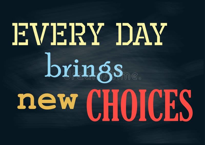 Elke dag brengt nieuwe keuzen Uitstekend positief conceptenbericht royalty-vrije illustratie