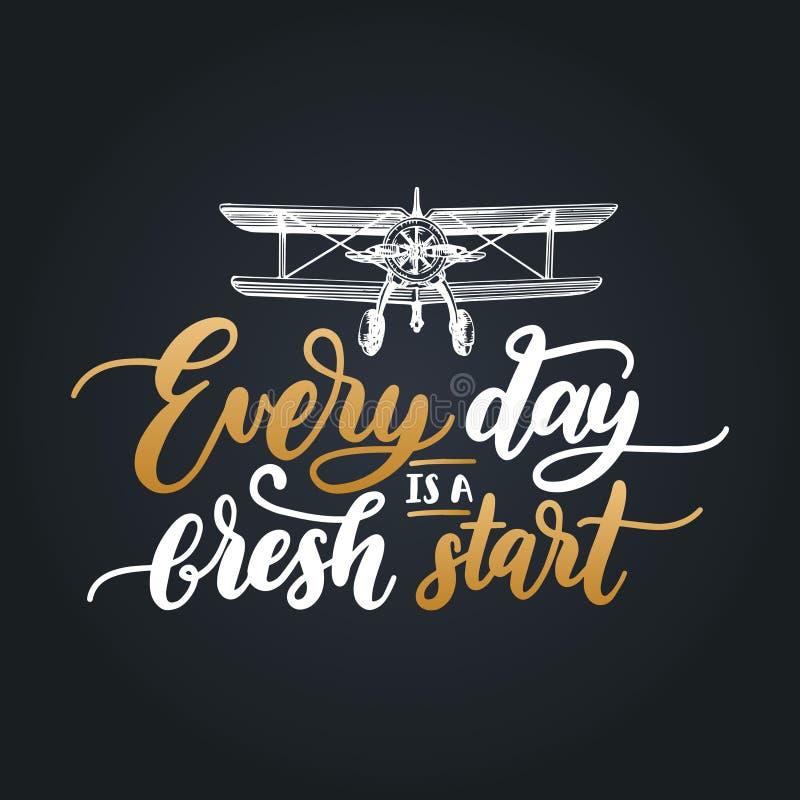 Elke dag is een Nieuwe start motievenaffiche met het van letters voorzien Vectorcitaat met hand getrokken vliegtuigillustratie royalty-vrije illustratie