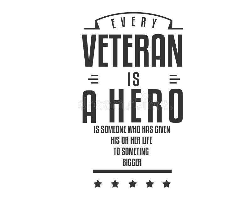 Elke veteraan is een held is iemand wie zijn of haar leven aan iets groter heeft gegeven vector illustratie