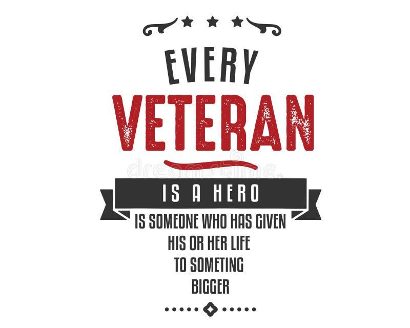 Elke veteraan is een held is iemand wie zijn of haar leven aan iets groter heeft gegeven stock illustratie