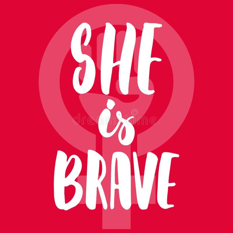 Ella es valiente - dé la frase exhausta de las letras sobre la mujer, muchacha, hembra, feminismo en el fondo rojo Tinta del cepi stock de ilustración