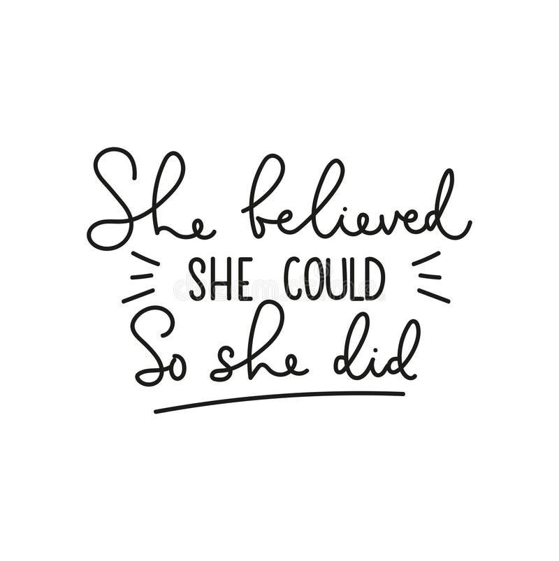 Elle croyait qu'elle le pouvait pour qu'elle fasse de la lettre de motivation Citation féminine inspirante pour carte, affiche, i illustration libre de droits
