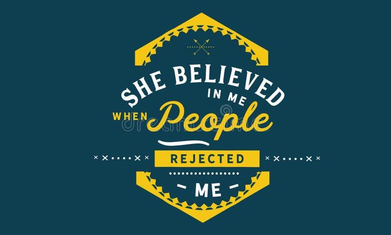 Elle a cru en moi quand les gens m'ont rejeté illustration libre de droits