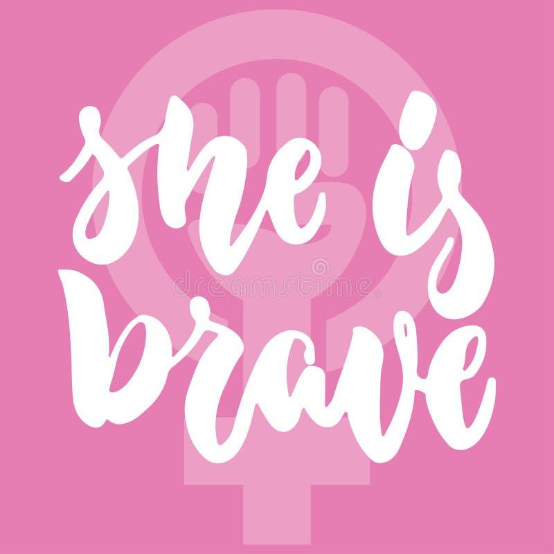 Elle est courageuse - expression tirée par la main de lettrage au sujet de femme, fille, la femelle, le féminisme sur le fond ros illustration stock
