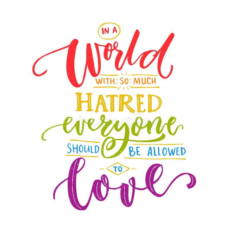 Em um mundo com tanto ódio, todos deve ser permitido amar Provérbio romântico da inspiração com palavras do arco-íris gay ilustração royalty free