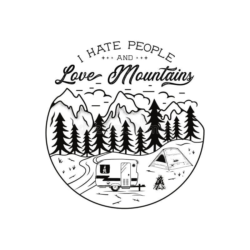 Emblema di campeggio disegnato a mano d'annata Odio la citazione delle montagne di amore e della gente Maglietta del campo Concet illustrazione vettoriale