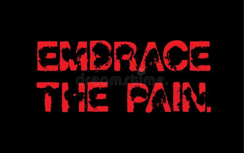 Embrassez la citation de motivation de douleur illustration libre de droits