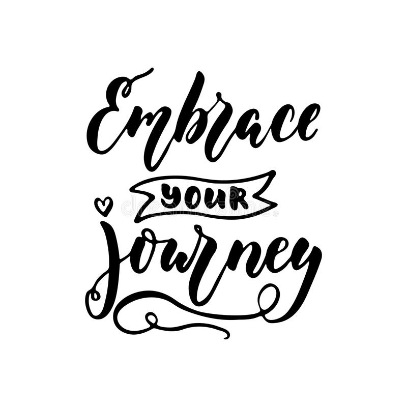 Embrassez votre voyage - expression positive tirée par la main de lettrage d'isolement sur le fond blanc Citation de vecteur d'en illustration stock