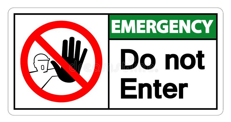 Emergency Do Not Enter Symbol Sign Isolate On White Background,Vector Illustration. Access, admission, alert, allowed, area, authorised, authorized, ban vector illustration