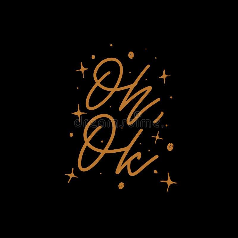 Emozione moderna di calligrafia di vettore Oh stampa giusta Frase scritta a mano Progettazione della maglietta delle donne illustrazione vettoriale