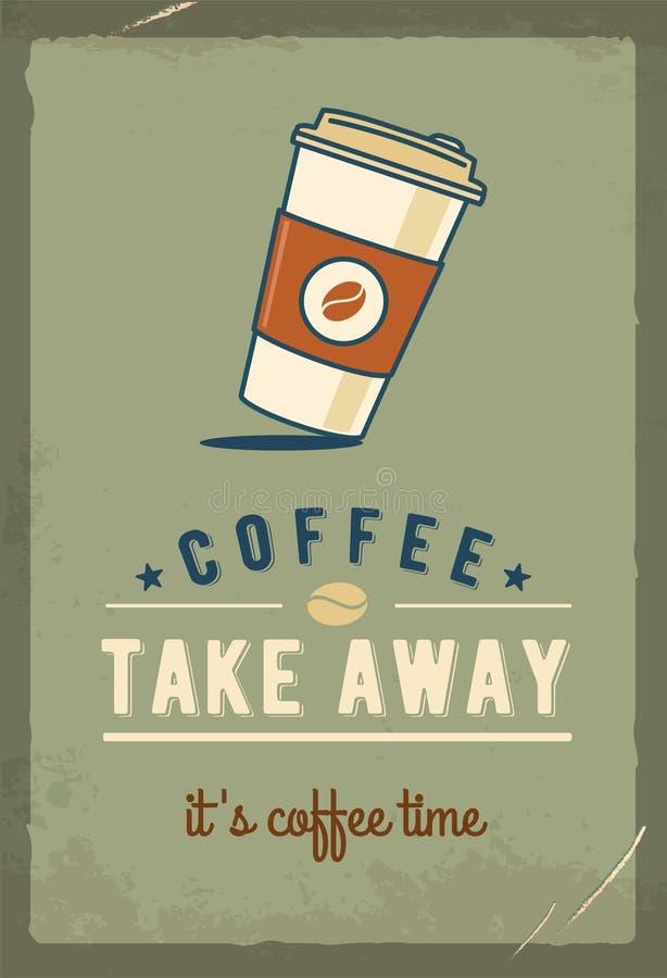 Empapele la taza de café El café se lleva Cartel retro Muestra del metal del vintage Efectos de Grunge Ilustración drenada mano stock de ilustración