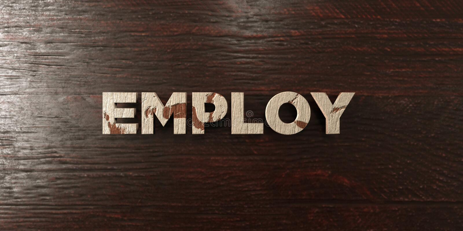 Employ - grungy wooden headline on Maple - 3D rendered royalty free stock image. This image can be used for an online website banner ad or a print postcard stock illustration