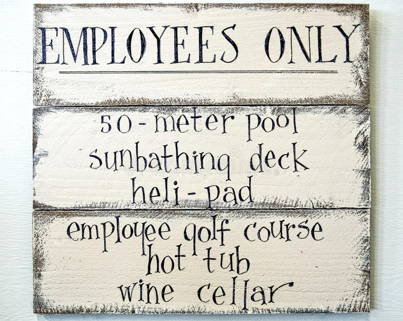 Employees only sign, humor. Employees only sign, great employee benefits stock photos