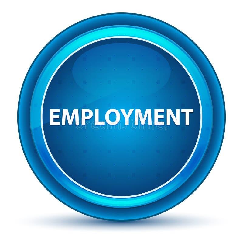 Employment Eyeball Blue Round Button. Employment Isolated on Eyeball Blue Round Button stock illustration