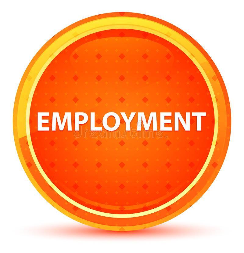 Employment Natural Orange Round Button. Employment Isolated on Natural Orange Round Button stock illustration