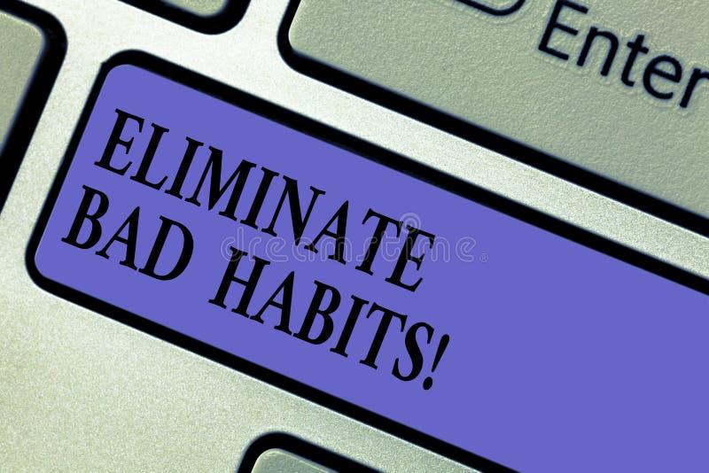 En écrivant l'apparence de note éliminez les mauvaises habitudes Photo d'affaires présentant pour arrêter un mauvais, un comporte photo libre de droits
