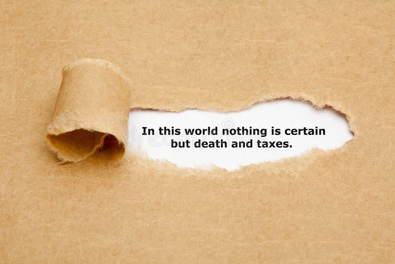 En este mundo nada es cierto pero muerte e impuestos imágenes de archivo libres de regalías