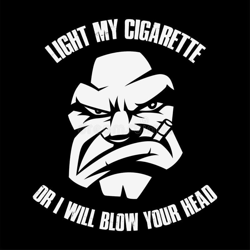 Encienda mi cigarrillo o soplaré su cabeza stock de ilustración