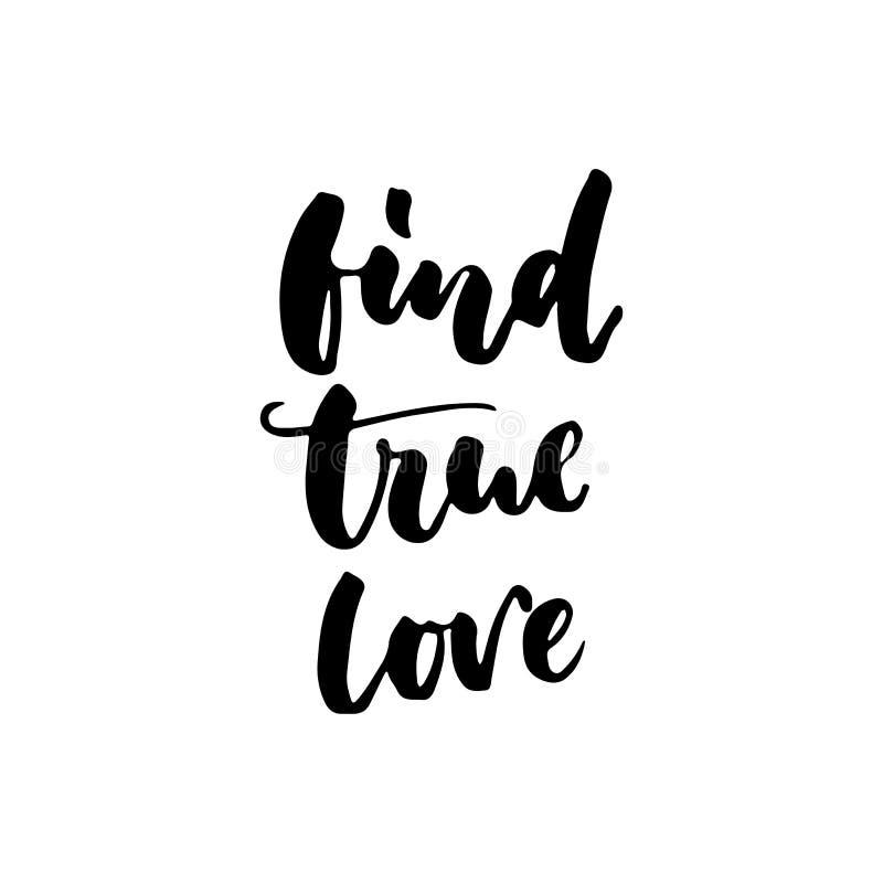 Encontre o amor verdadeiro - as citações tiradas mão da rotulação isoladas no fundo branco Inscrição da tinta da escova do divert ilustração royalty free