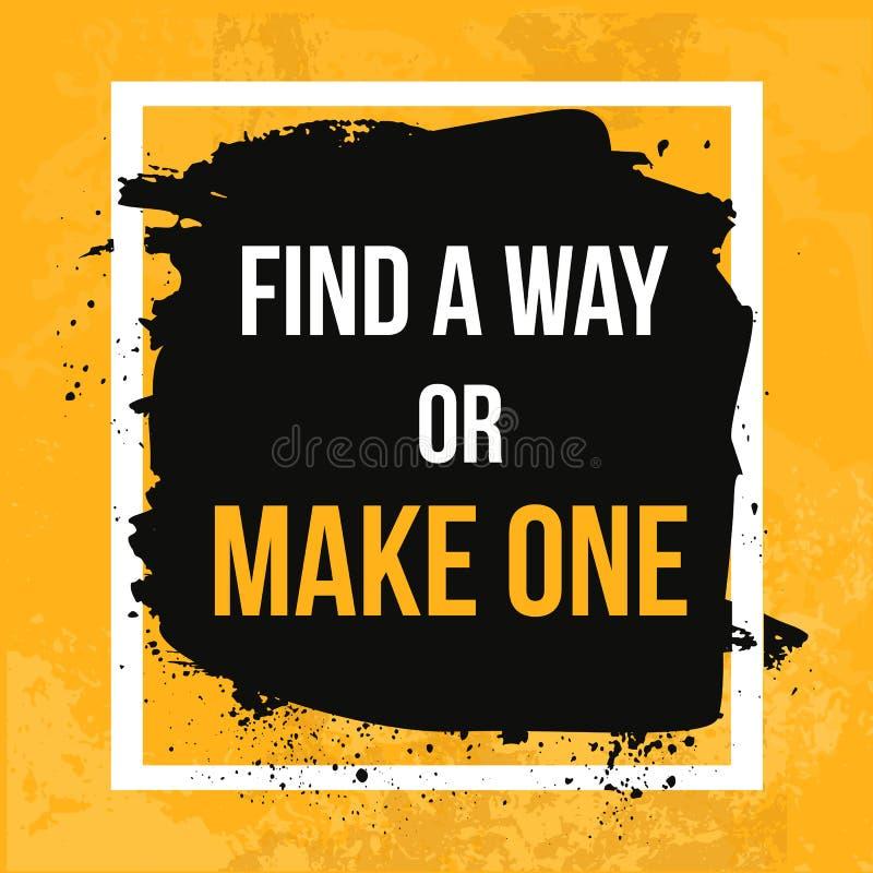 Encuentre su manera o haga uno Cartel de motivación tipográfico Tipografía para la impresión de la camiseta, pared ilustración del vector