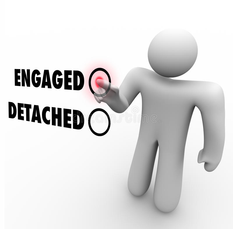 Engaged Vs Detached Person Choosing Interaction Attitude. Engaged vs Detached words and a man or person choosing between them as a course of interaction as an royalty free illustration