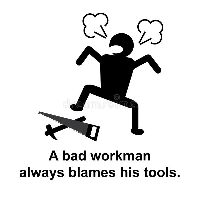 Engels gezegde: Een slechte werkman beschuldigt altijd zijn hulpmiddelen vector illustratie