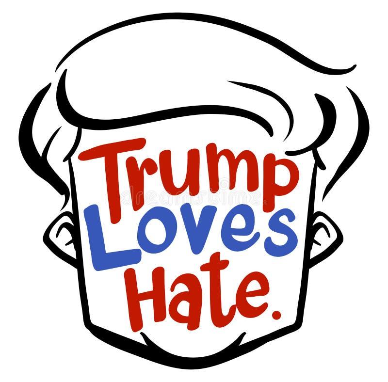 English phrase for trump loves hate. Illustration royalty free illustration