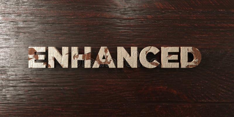 Enhanced - grungy wooden headline on Maple - 3D rendered royalty free stock image stock illustration