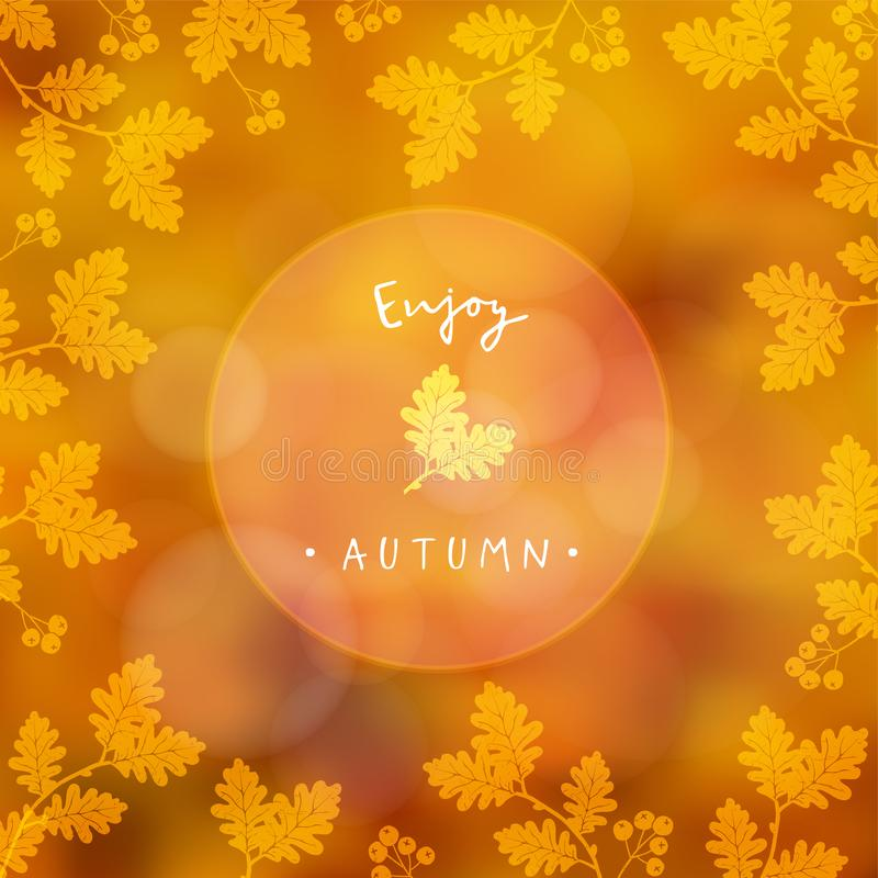 Enjoy Autumn, blurred card, fall banner. Vector illustration with a floral frame made of oak leaves and rowan berries. Modern blurred background with bokeh vector illustration