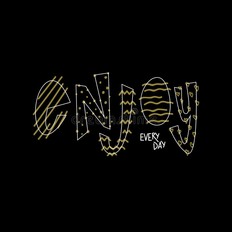 Enjoy every day lettering. White and gold vector illustration on black background stock illustration