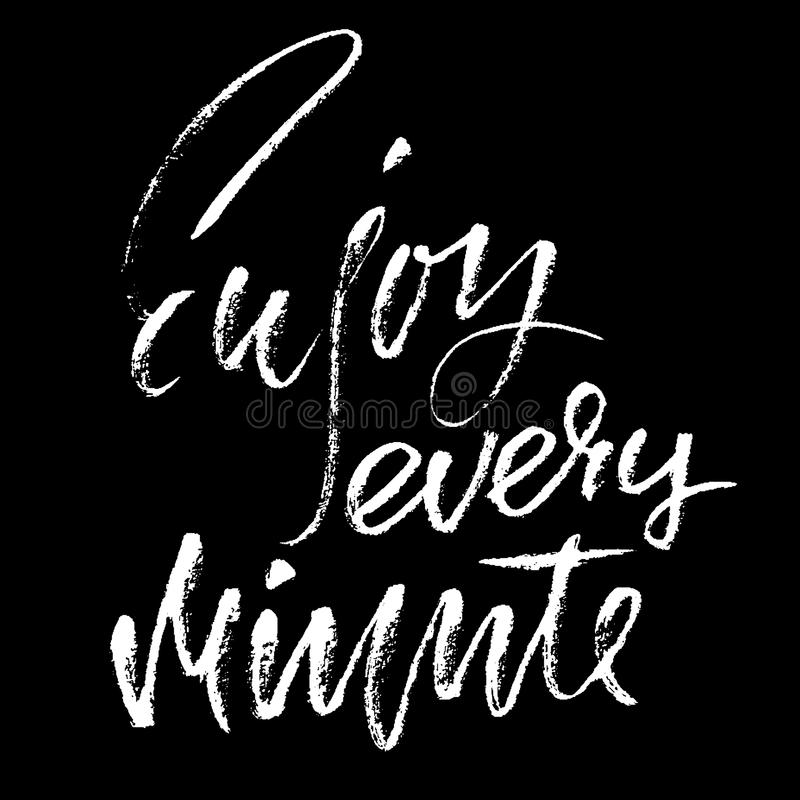 Enjoy every minute. Inspirational and motivational quote. Hand painted brush lettering. Handwritten lettering. Enjoy every minute. Inspirational and vector illustration