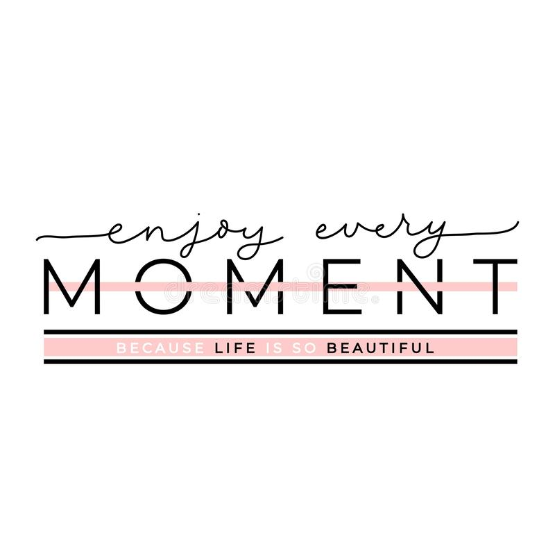 Enjoy every moment because life is so beautiful poster stock illustration