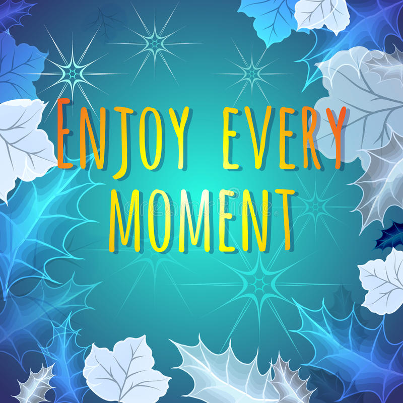 Enjoy Every Moment motivation quote. Vector. Enjoy Every Moment motivation quote. Creative poster, concept, typography royalty free illustration