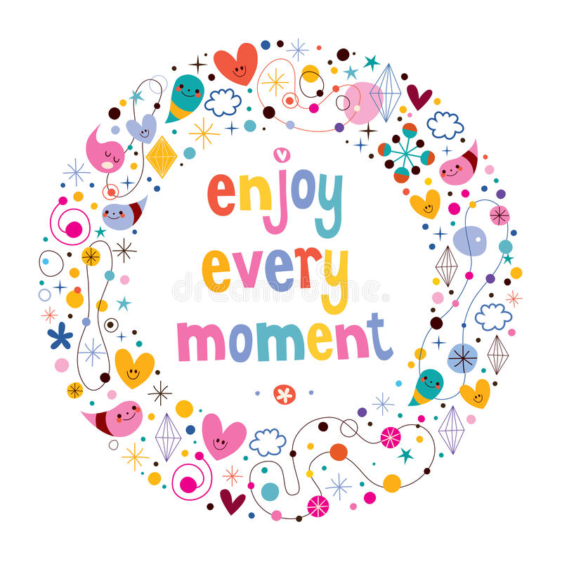 Enjoy Every Moment. Motivational quote royalty free illustration