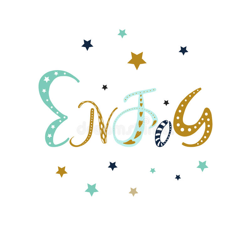 Enjoy - hand drawn positive motivation phrase in boho style with stars and doodle ornament. Cute cartoon lettering. stock illustration