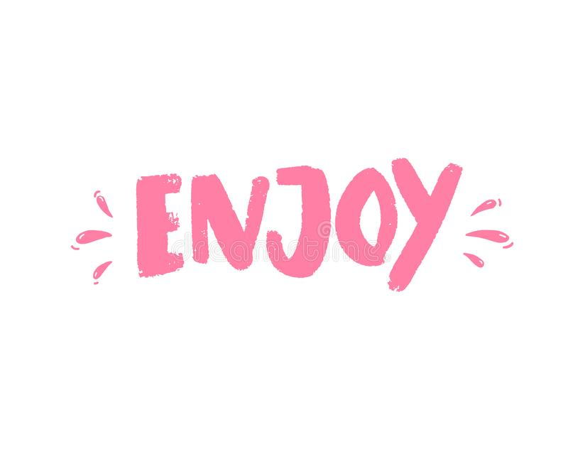 Enjoy. Handwritten word, brush lettering on white background. Positive caption for apparel design, printed tee and. Posters royalty free illustration